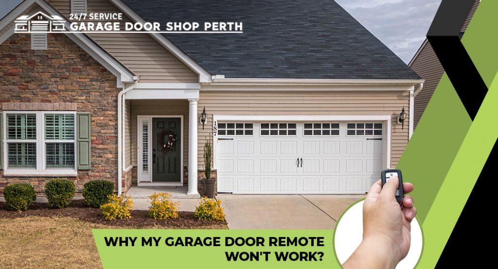 Why My Garage Door Remote Won't Work?